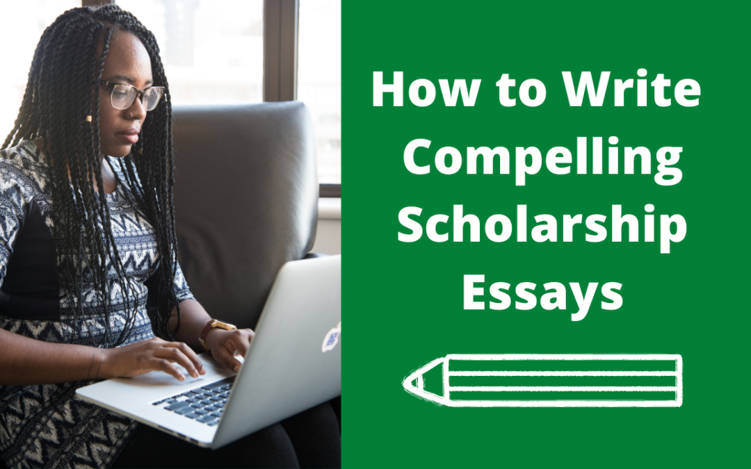 How To Write Compelling Scholarship Essays