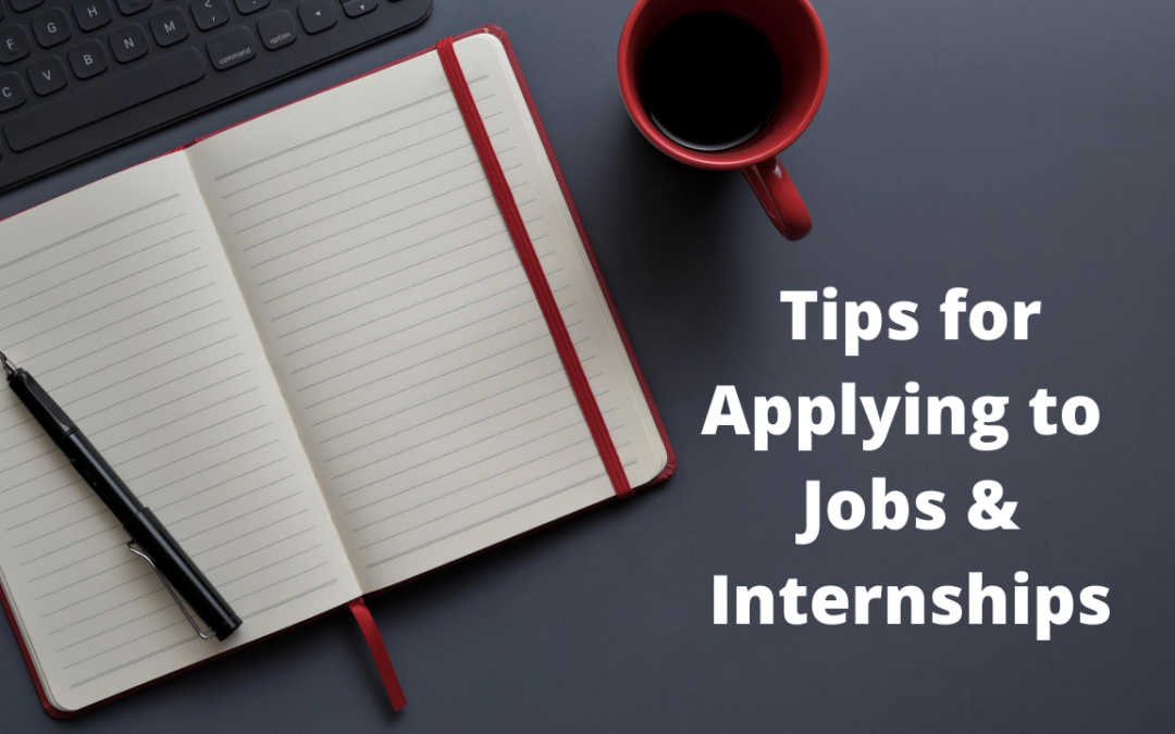 Tips for Applying to Jobs & Internships